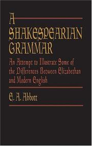 Cover of: A  Shakespearian grammar: an attempt to illustrate some of the differences between Elizabethan and modern English : for the use of schools