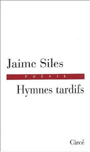 Cover of: Hymnes tardifs by Jaime Siles, Henry Gil