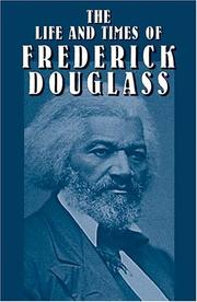 Cover of: The life and times of Frederick Douglass | Frederick Douglass