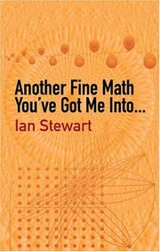 Cover of: Another fine math you've got me into--: Ian Stewart ; foreword by Martin Gardner.