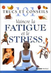 Cover of: Vaincre la fatigue et le stress