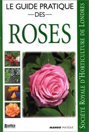 Cover of: Le guide pratique des roses