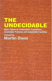Cover of: The Undecidable: Basic Papers on Undecidable Propositions, Unsolvable Problems and  Computable Functions