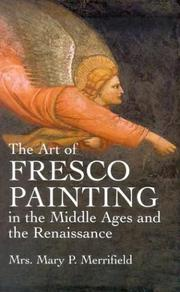 Cover of: The Art of Fresco Painting in the Middle Ages and the Renaissance | Mary P. Merrifield