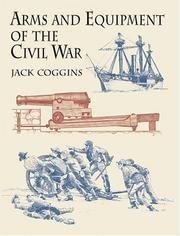 Cover of: Arms and equipment of the Civil War