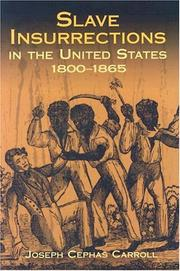 Cover of: Slave insurrections in the United States, 1800-1865 | Joseph Cephas Carroll