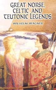 Cover of: Great Norse, Celtic, and Teutonic legends