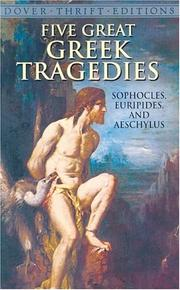 Cover of: Five great Greek tragedies | Sophocles, Euripides, and Aeschylus.