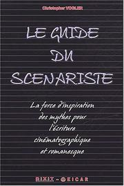 Cover of: Le guide du scénariste