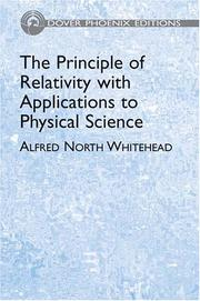 Cover of: The principle of relativity with applications to physical science