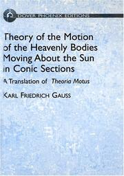 Cover of: Theory of Motion of the Heavenly Bodies Moving About the Sun in Conic Sections