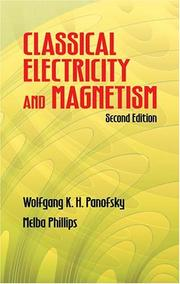 Classical electricity and magnetism by Wolfgang Kurt Hermann Panofsky, Wolfgang K. H. Panofsky