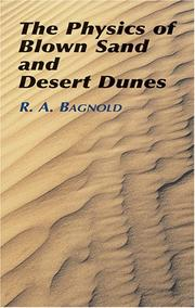 The physics of blown sand and desert dunes by Ralph A. Bagnold