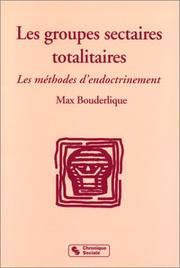 Cover of: Les groupes sectaires totalitaires