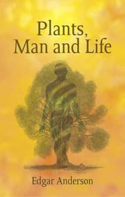 Cover of: Plants, Man and Life | Edgar Anderson