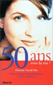 Cover of: 50 ans, vive la vie!