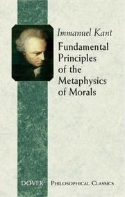 Cover of: Fundamental Principles of the Metaphysics of Morals (Philosophical Classics) | Immanuel Kant