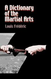 Cover of: A dictionary of the martial arts | Louis-Frédéric