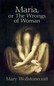 Cover of: Maria; or, The Wrongs of Woman: A Posthumous Fragment (Collected Works of Mary Wollstonecraft)