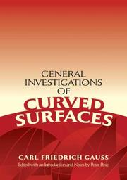 Cover of: General investigations of curved surfaces of 1827 and 1825: Translated with notes and a bibliography by James Caddall Morehead and Adam Miller Hiltebeitel.