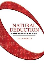 Cover of: Natural deduction | Dag Prawitz