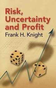 Cover of: Risk, uncertainty and profit