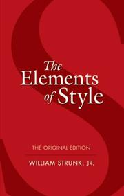 The Elements of Style by William Strunk Jr., E. B. White