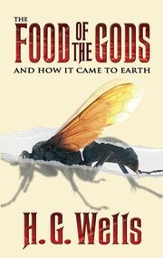 Cover of: The food of the gods and how it came to earth