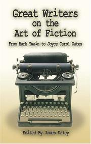 Cover of: Great Writers on the Art of Fiction | James Daley