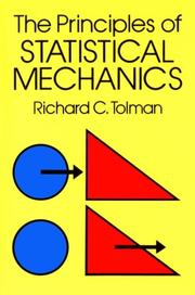 The principles of statistical mechanics by Tolman, Richard Chace