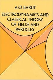 Cover of: Electrodynamics and classical theory of fields and particles