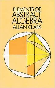 Cover of: Elements of abstract algebra | Allan Clark
