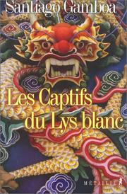 Cover of: Les Captifs du Lys blanc