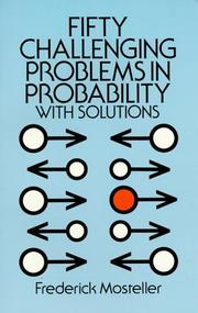 Cover of: Fifty challenging problems in probability with solutions