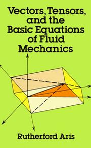 Cover of: Vectors, tensors, and the basic equations of fluid mechanics | Rutherford Aris