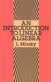 Cover of: An introduction to linear algebra | L. Mirsky