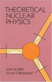Theoretical nuclear physics by John Markus Blatt