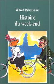 Cover of: Histoire du week-end | Rybczynski, Witold.