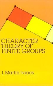 Cover of: Character theory of finite groups | I. Martin Isaacs