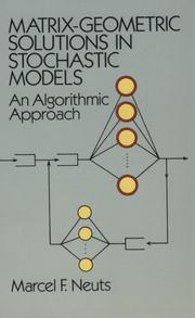 Cover of: Matrix-geometric solutions in stochastic models | Marcel F. Neuts