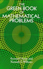 Cover of: The green book of mathematical problems | Kenneth Hardy