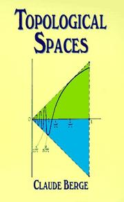 Cover of: Espaces topologiques, fonctions multivoques: including a treatment of multi-valued functions, vector spaces, and convexity