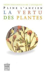 Cover of: La Vertu des plantes