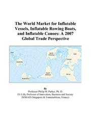 Cover of: The World Market for Inflatable Vessels, Inflatable Rowing Boats, and Inflatable Canoes | Philip M. Parker