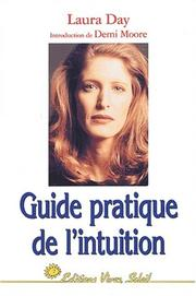 Cover of: Guide pratique de l'intuition: Comment exploiter son intuition naturelle pour la mettre à son service