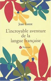 Cover of: L'Incroyable Aventure de La Langue Francaise