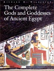 Cover of: The complete gods and goddesses of ancient Egypt