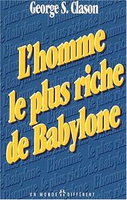 Cover of: L'homme le plus riche de Babylone by George S. (George Samuel) Clason