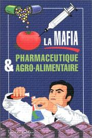 La mafia pharmaceutique et agroalimentaire by Louis de Brouwer