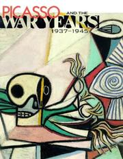 Cover of: Picasso and the war years, 1937-1945 | Pablo Picasso